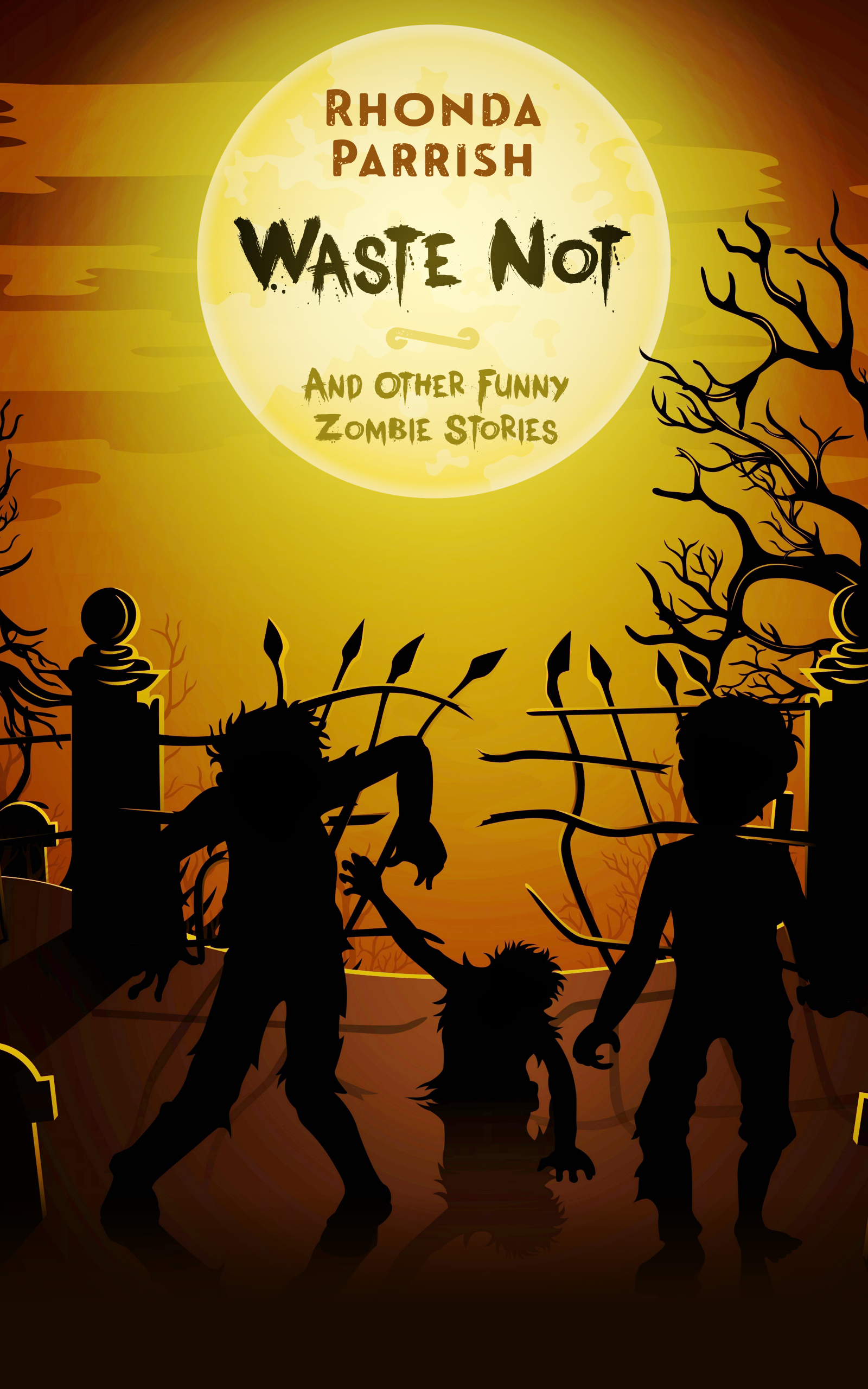 Waste Not (And Other Funny Zombie Stories)